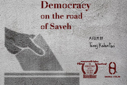 """""""Democracy on the Road of Saveh"""""""