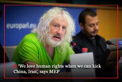 We love human rights when we can Kick China, Iran's, says MEP