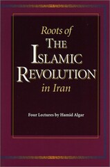 """Roots of the Islamic Revolution in Iran"""