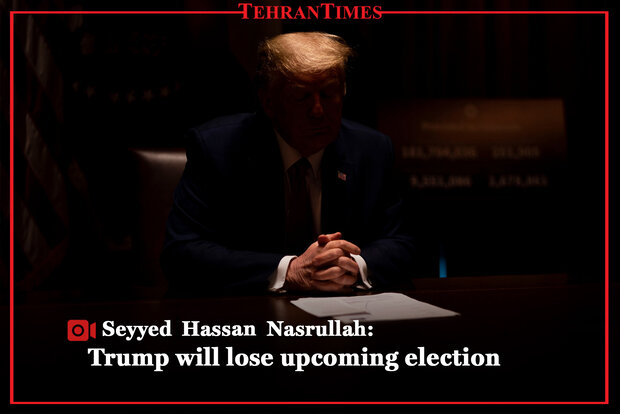 Seyyed Hassan Nasrullah: Trump will lose upcoming election