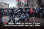 Widespread arrests & dozens of police injured in pro-Navalny protests in Russia