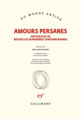 "Front cover of Gallimard's new book ""Amours Persanes"" containing French translations of 17 contemporary Iranian writers' short love stories."