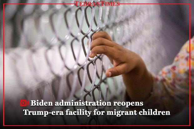 Biden administration reopens Trump-era facility for migrant children