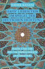 """Front cover of Berlin-based Iranian scholar Nasser Kanani's book's """"Hafis' Liebeslyrik im Spiegel der Deutschen Dichtung""""."""